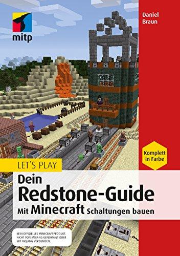 Let's Play. Dein Redstone-Guide: Mit Minecraft Schaltungen bauen (mitp Anwendungen)