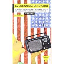 LA CONQUISTA DE LO COOL (Heroes Modernos)