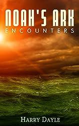 Noah's Ark: Encounters (Noah's Ark Series Book 3)