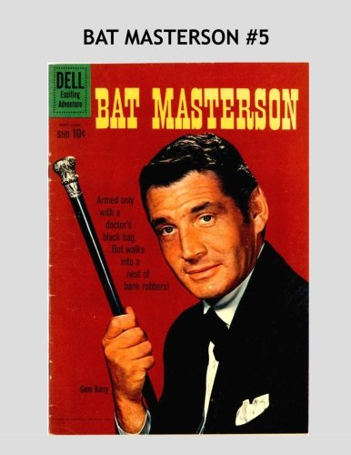 Bat Masterson #5: The 8-Issue Series (1960-1962) - All Stories - No Ads -