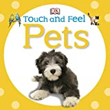 Touch and Feel Pets (DK Touch and Feel)