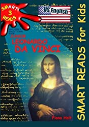 Children's Educational Book: Junior Leonardo da Vinci: An Introduction to the Art, Science and Inventions of this Great Genius.  Age 7 8 9 10 year-olds. [US English]: Volume 3 (SMART READS for Kids)