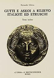 Gutti E Askoi a Rilievo Italioti Ed Etruschi: Teste Isolate (Studia Archaeologica)