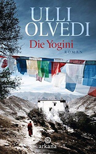 Die Yogini: Roman (über Den Rand Der Welt)