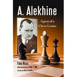 A. Alekhine: Agony of a Chess Genius
