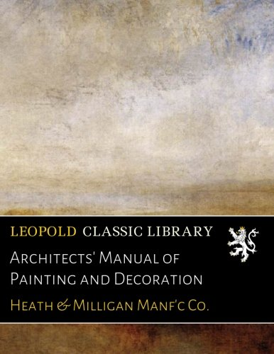 Architects\' Manual of Painting and Decoration
