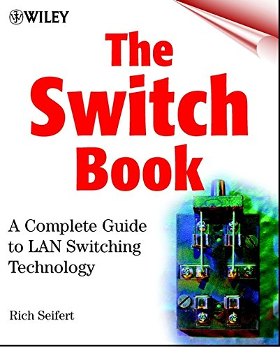Preisvergleich Produktbild The Switch Book: The Complete Guide to LAN Switching Technology: A Complete Guide to LAN Switching Technology