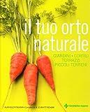 Il tuo orto naturale. Giardini, cortili, terrazzi, piccoli - Best Reviews Guide