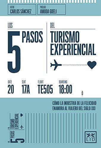 Los 5 pasos del turismo experiencial (colección acción empresarial) por Carlos Sánchez Corrales