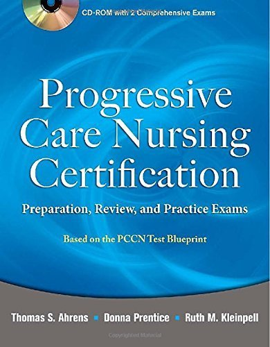 Progressive Care Nursing Certification: Preparation, Review, and Practice Exams 1st by Ahrens, Thomas (2011) Paperback