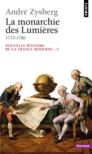 La Monarchie des Lumières (1715-1786)
