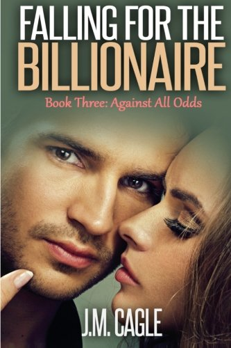 Falling for the Billionaire Book Three: Against All Odds: Volume 3