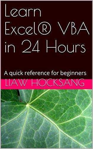Learn Excel® VBA in 24 Hours: A quick reference for beginners (English Edition)