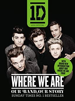 One Direction: Where We Are (100% Official): Our Band, Our Story par [One Direction]
