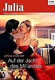 Auf der Jacht des Milliardärs (Julia Extra 375)