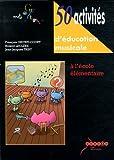 50 Activités d'éducation musicale - A l'école élémentaire (2CD audio)