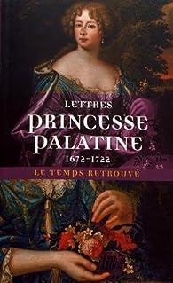 Lettres: par  Princesse Charlotte-Élisabeth de Bavière Palatine