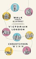 Walk Through History: Discover Victorian London