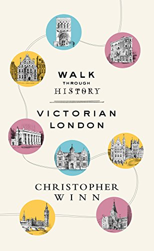Walk Through History: Discover Victorian London por Christopher Winn