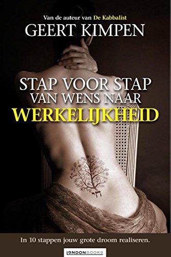 Stap voor stap van wens naar werkelijkheid (Dutch Edition)