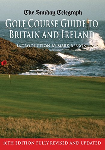 The Sunday Telegraph Golf Course Guide to Britain and Ireland por Telegraph Group Limited