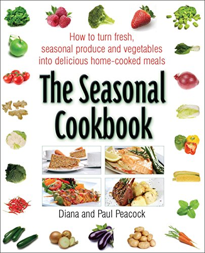 the-seasonal-cookbook-how-to-turn-fresh-seasonal-produce-and-vegetables-into-delicious-home-cooked-m