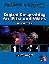 Digital Compositing for Film and Video (Focal Press Visual Effects and Animation) by Steve Wright (2006-08-05)