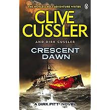 Crescent Dawn: Dirk Pitt #21 (The Dirk Pitt Adventures)