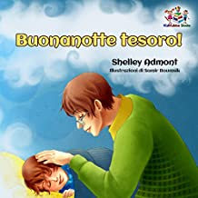 Buonanotte tesoro! (libri per bambini in italiano, italian children's books, libri italiani, italian books for kids, italian baby books) (Italian Bedtime Collection)