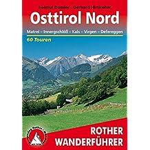 Osttirol Nord: Matrei - Innergschlöß - Kals - Virgen - Defereggen. 60 Touren (Rother Wanderführer)