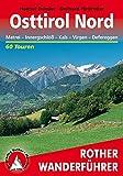 Osttirol Nord: Matrei - Innergschlöß - Kals - Virgen - Defereggen. 60 Touren (Rother Wanderführer) - Helmut Dumler, Gerhard Hirtlreiter