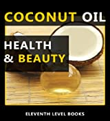 Coconut Oil Health & Beauty (English Edition)