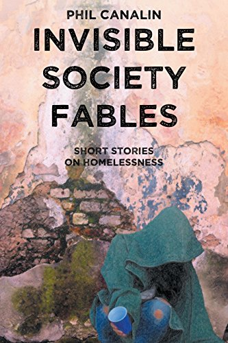 Invisible Society Fables: Short Stories on Homelessness (English Edition)