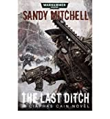 [(The Last Ditch)] [Author: Sandy Mitchell] published on (January, 2013)