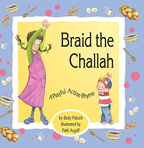 Braid the Challah: A Playful Action Rhyme