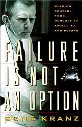 Failure Is Not an Option by Gene Kranz (2001-02-06)