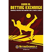 Guida Betting Exchange: Manuale pratico per vincere con il Punta e Banca