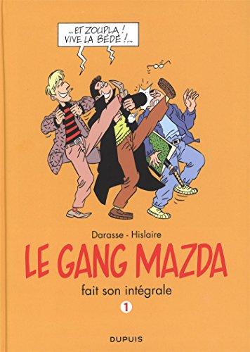 Le gang Mazda - L'Intégrale - tome 1 - Le gang Mazda fait son intégrale