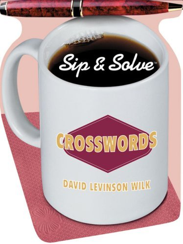 Sip & Solve??: Crosswords (Sip & Solve?? Series) by David Levinson Wilk (2006-08-28)