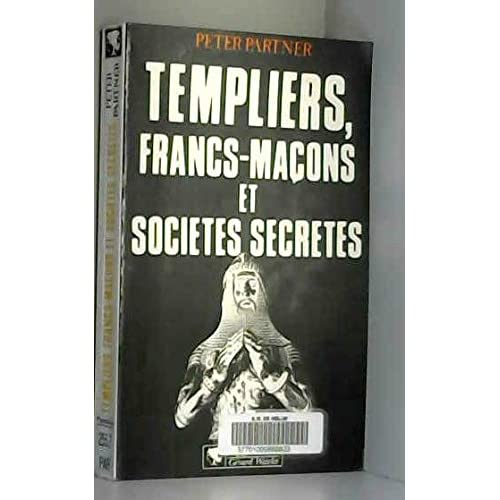 Templiers, francs-maçons et sociétés secrètes