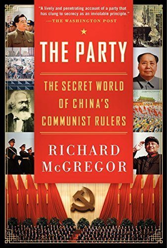 The Party: The Secret World of China?s Communist Rulers by Richard McGregor (2012-07-31)