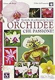 Tecniche di coltivazione in casa. Orchidee che passione!