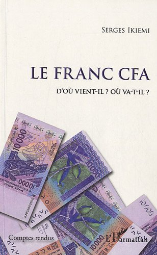 Le franc CFA : D'ou vient-il ? Ou va-t'-il?