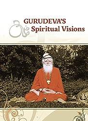 Gurudeva's Spiritual Visions: Twelve Encounters With Worlds Within Us