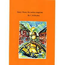 Henry Moon. The useless Magician. By Christine M.Bryden (English Edition)