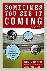 Sometimes You See It Coming: A Novel by Kevin Baker (2003-06-03)