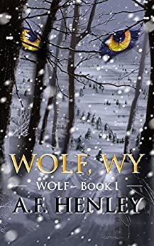 Wolf, WY by [Henley, A.F.]