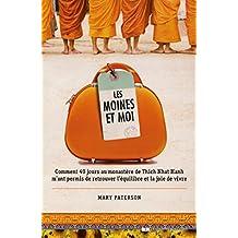 Les moines et moi : Comment 40 jours de retraite au monastère de Thich Nhat Hanh m'ont permis de retrouver l'équilibre (French Edition)