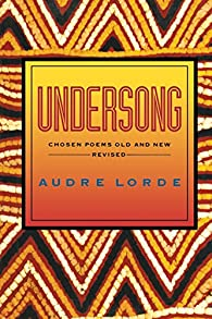 Undersong ? Chosen Poems Old & New Rev par Audre Lorde