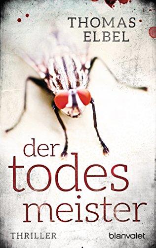 Buchseite und Rezensionen zu 'Der Todesmeister' von Thomas Elbel